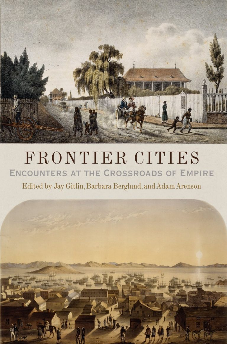 Frontier Cities: Encounters at the Crossroads of Empire